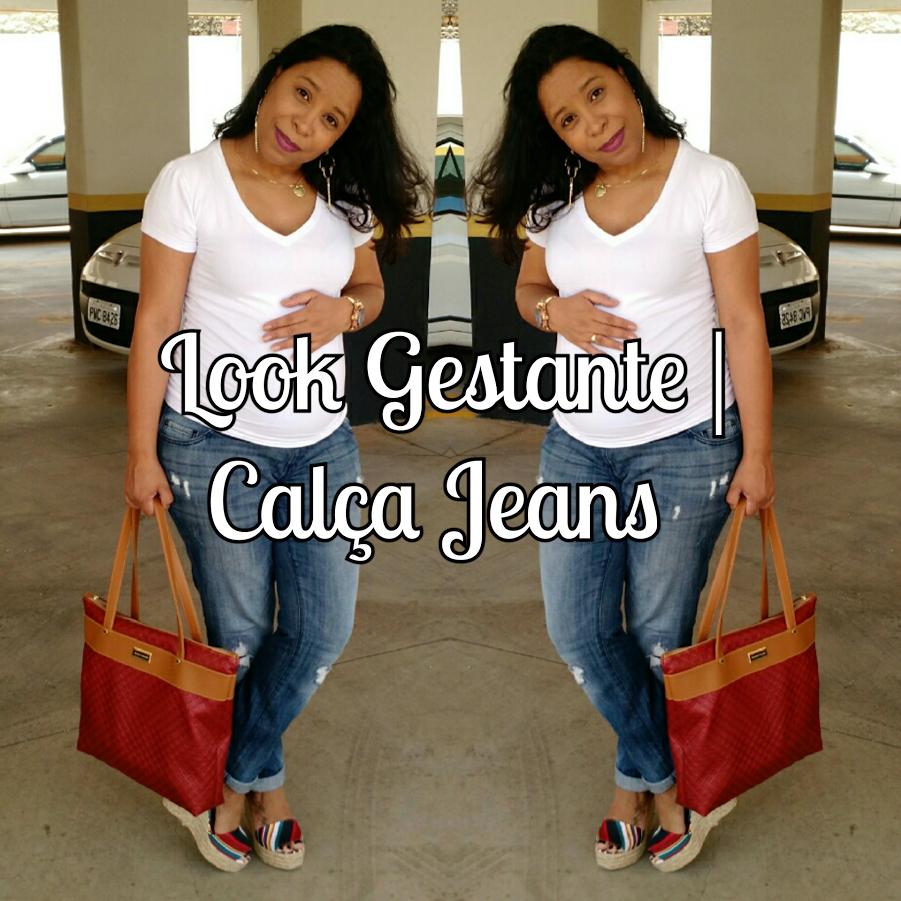 Look Gestante | Calça Jeans