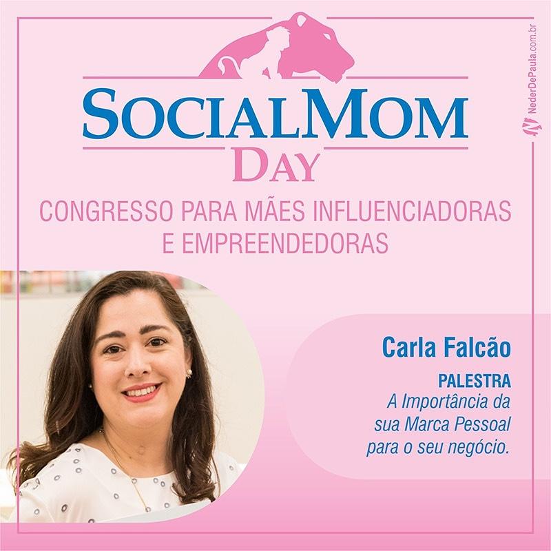 Social Mom Day 2018 | Confira A Programação Carla Falcão