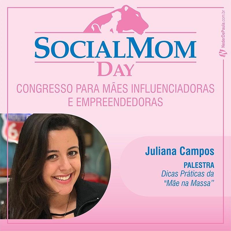 Social Mom Day 2018 | Confira A Programação Juliana Campos